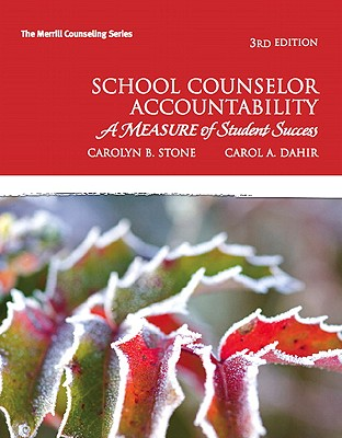 School Counselor Accountability By Stone, Carolyn B./ Dahir, Carol A.