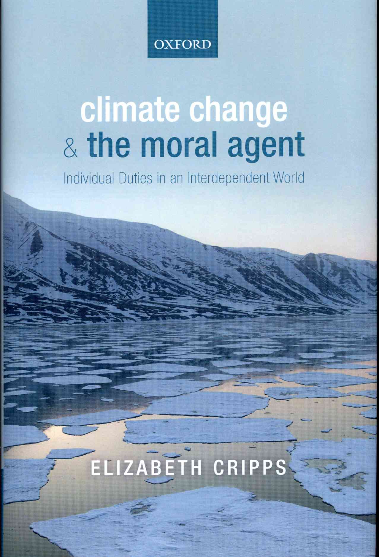 Climate Change and the Moral Agent By Cripps, Elizabeth