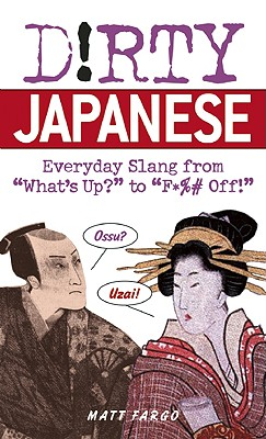 Dirty Japanese By Fargo, Matt/ Mack, Lindsay (ILT)
